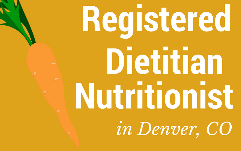 Nutrition counseling in Denver by a registered dietitian nutritionist.